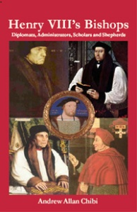 Henry VIIIs Bishops